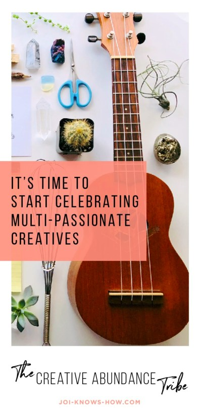It's Time to Start Celebrating Multi-Passionate Creatives
