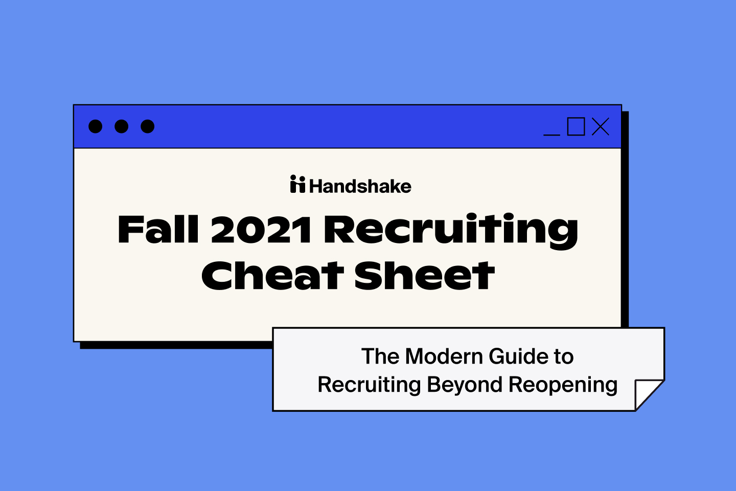 Fall 2021 Recruiting Cheat Sheet: The Modern Guide to Recruiting Beyond Reopening