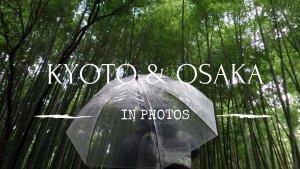 Kyoto and Osaka in Photos