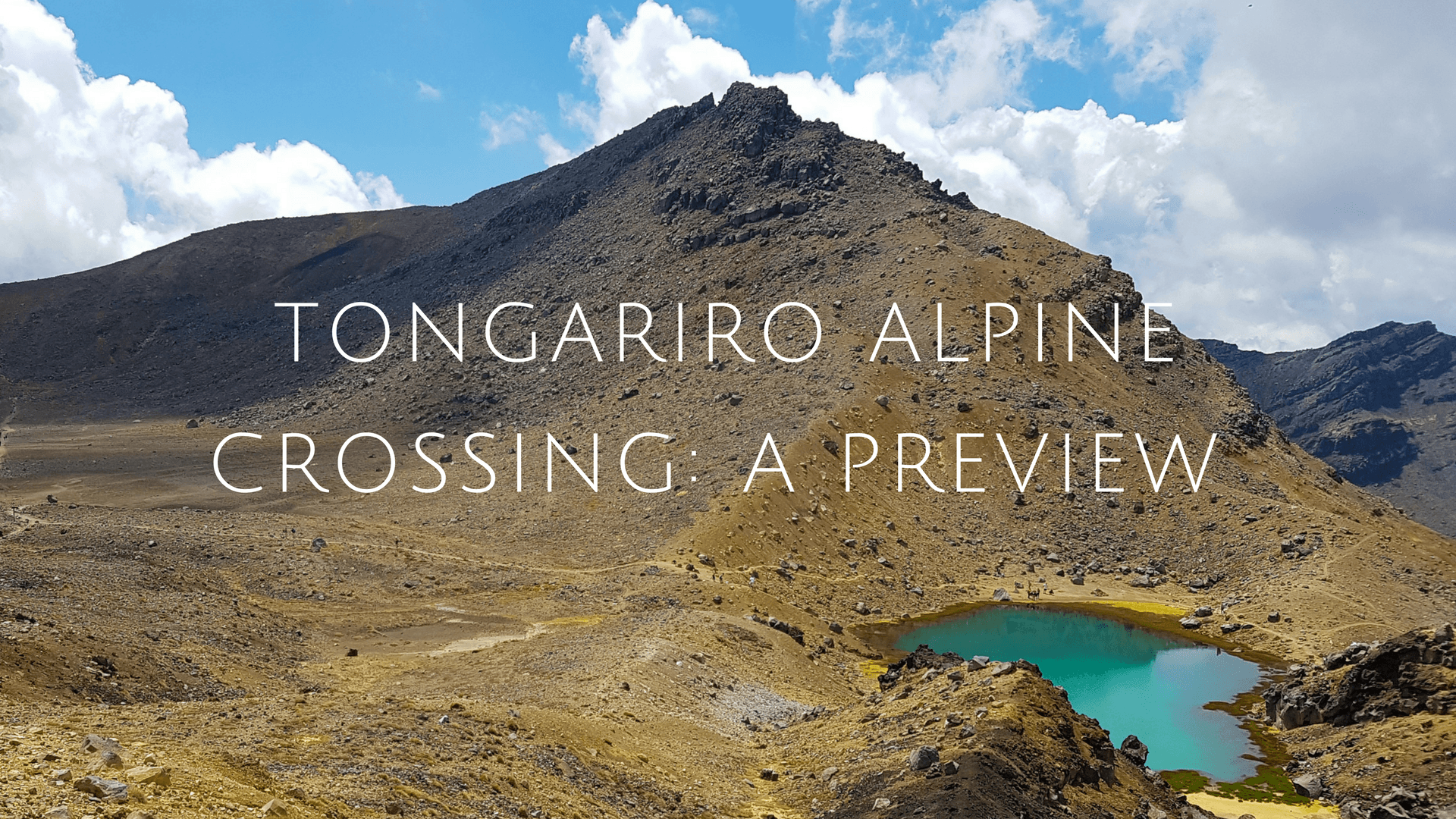 Tongariro Alpine Crossing: A Preview