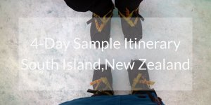 South Island, New Zealand | 4-Day Itinerary