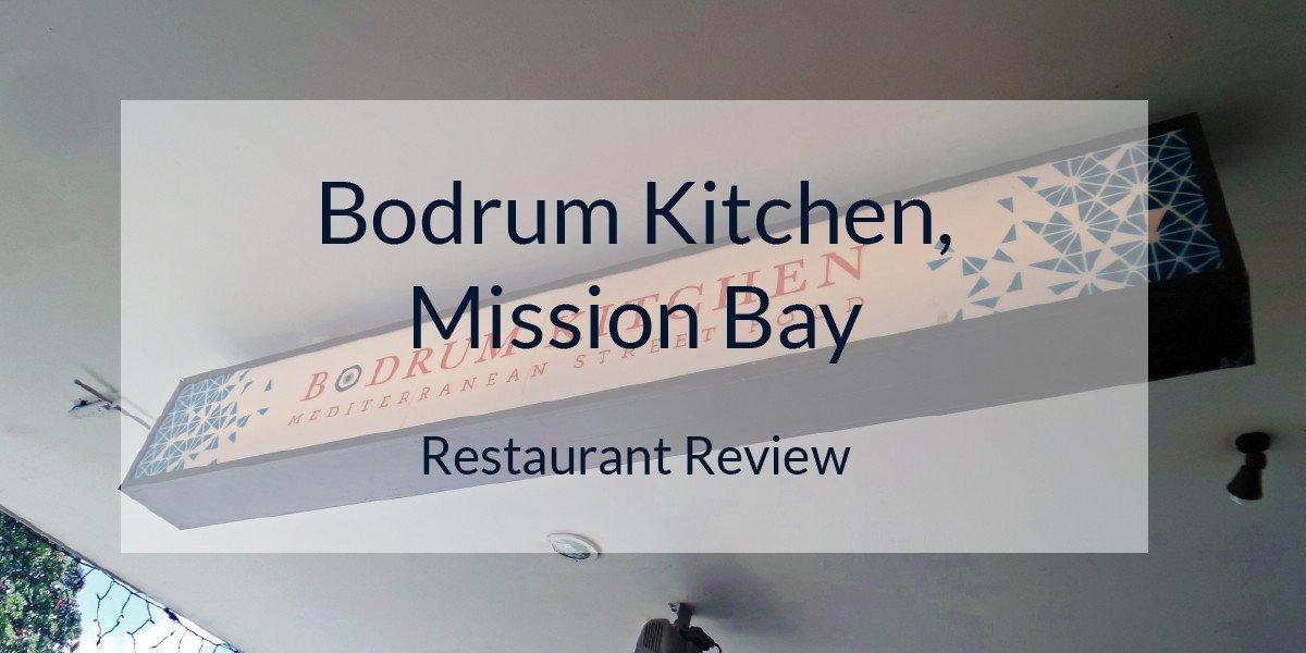 Bodrum Kitchen Mission Bay Resturant Review