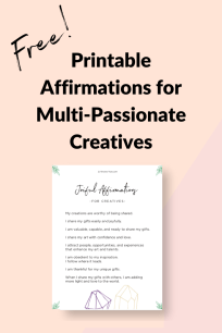 Celebrate Multi-Passionate Creatives   Multi-Passionate   multi-passionate creatives   Positive Affirmations   Affirmations   Joi Knows How blog