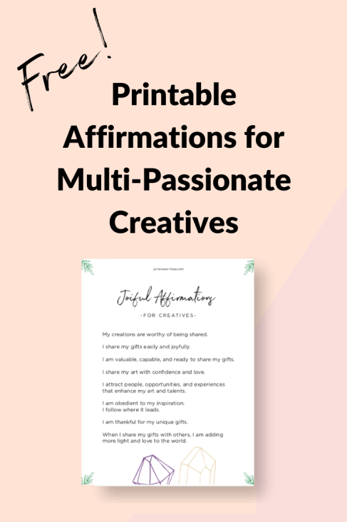 Celebrate Multi-Passionate Creatives | Multi-Passionate | multi-passionate creatives | Positive Affirmations | Affirmations | Joi Knows How blog