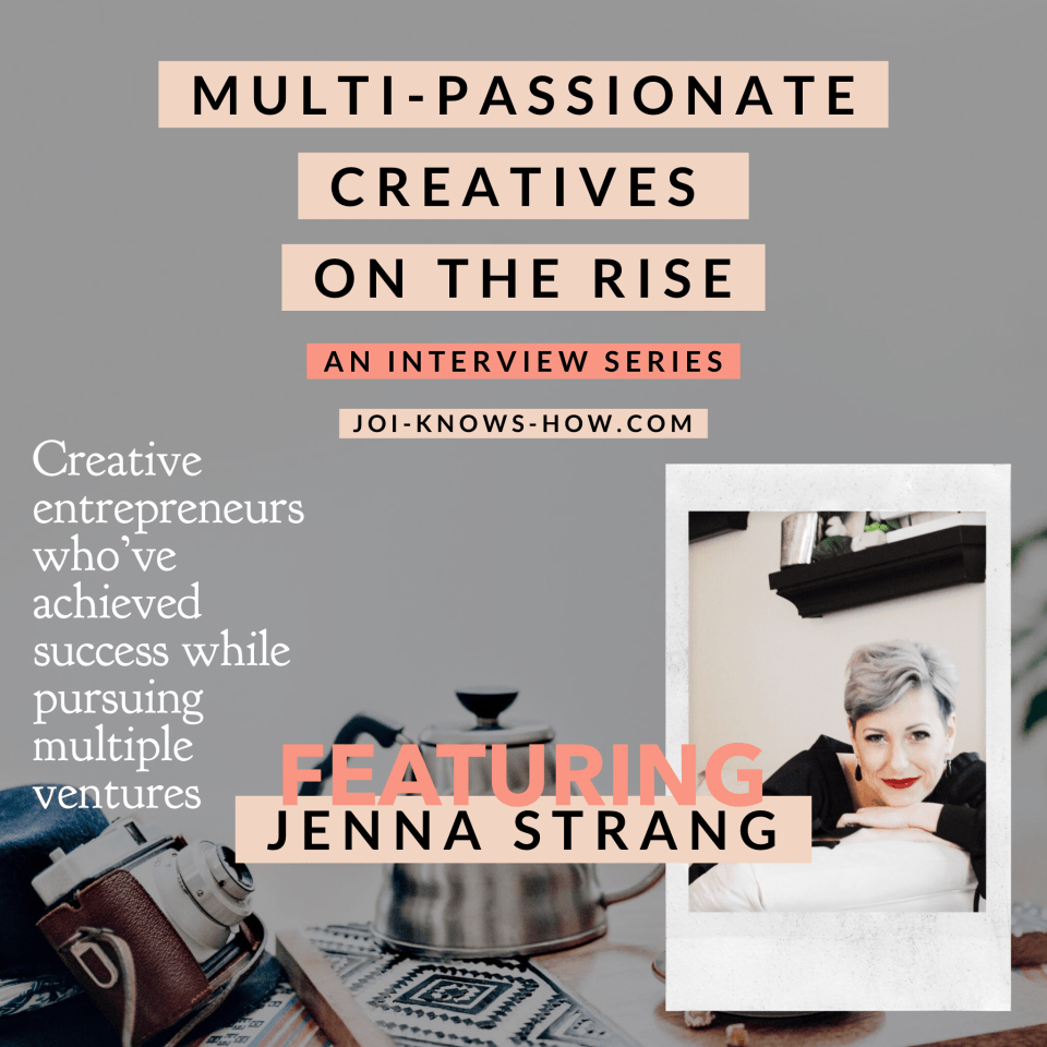 Multi-Passionate Creatives on the Rise ft. Jenna Strang
