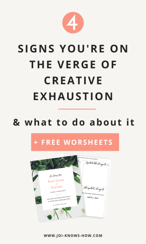 4 Signs You're On the Verge of Creative Exhaustion | Multi-passionate Creative's Guide to Overcoming Burnout | Joi Knows How | Creativity Coaching