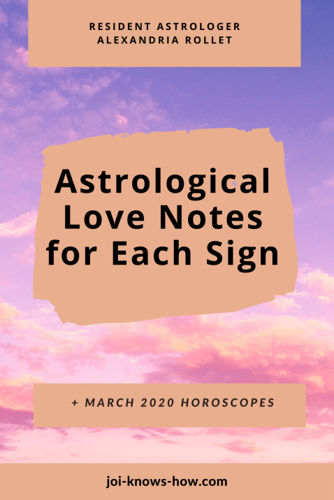 March 2020 Astrological Horoscopes and weather Report | multi-passionate creatives | Joi Knows How blog