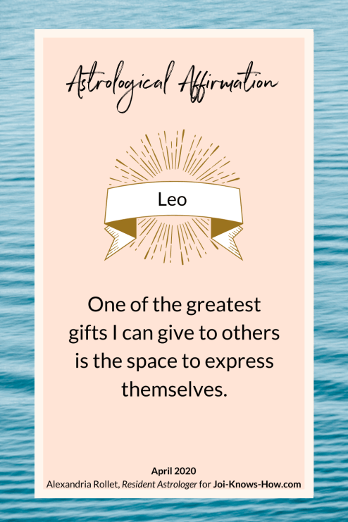 Leo | April 2020 Astrological Horoscopes | Full Moon | New Moon| Affirmations | multi-passionate creatives | Joi Knows How blog