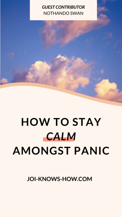 Staying Calm in Panic | stress and anxiety relief | Self-Care | multi-passionate creatives | Joi Knows How blog