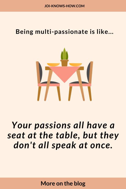 Multi-passionate experience | Being a Multi-Passionate Creatives | How to Explain the Multi-Passionate Experience | Multi-Passionate | multi-passionate creatives | Joi Knows How blog