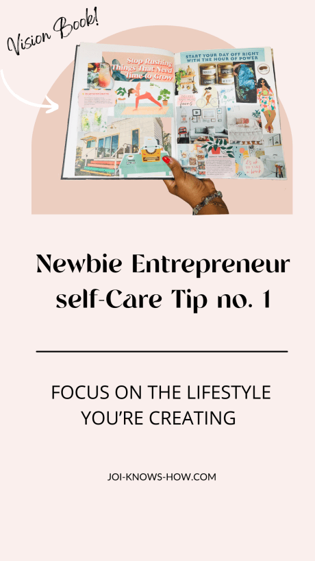 Self care tips for new creative entrepreneurs, vision board, multi-passioante, joi knows how, D'Ana Joi