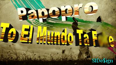 Papopro - To El Mundo Ta Foke logo low size clean