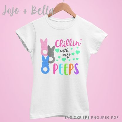 Chillin' with my peeps SVG - Easter cut file for cricut and silhouette