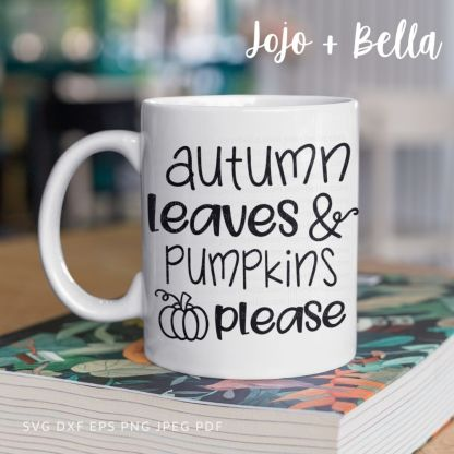 Autumn leaves and pumpkins please Svg - fall cut file for cricut and silhouette