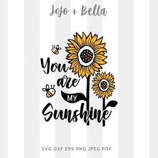 You are my sunshine sunflower Svg - flowers/wreaths cut file for cricut and silhouette