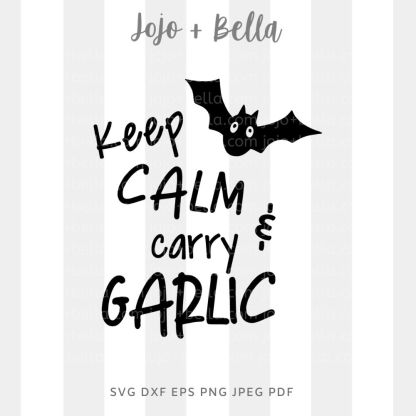 Keep calm and carry garlic Svg - halloween cut file for cricut and silhouette