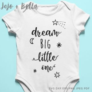 Dream big little one Svg - Family cut file for cricut and silhouette