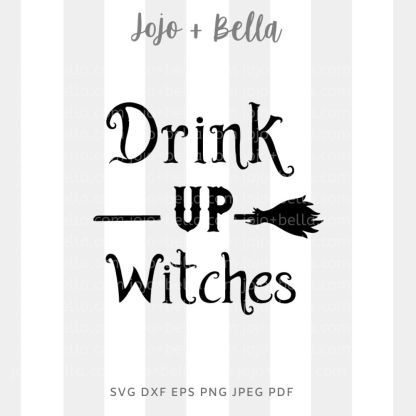 Drink up witches Svg - halloween cut file for cricut and silhouette