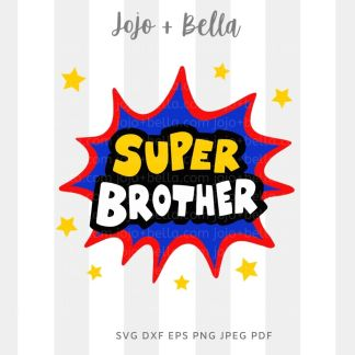 Super Brother Svg - Family cut file for cricut and silhouette