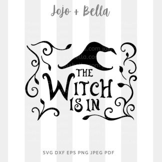 The witch is in Svg - halloween cut file for cricut and silhouette