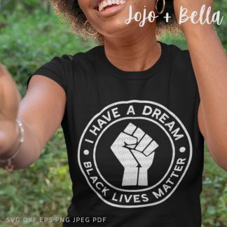 I have a dream svg - blm black history cut file for cricut and silhouette