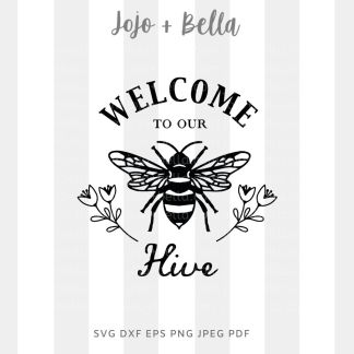 Welcome to our hive Svg - farmhouse cut file for cricut and silhouette