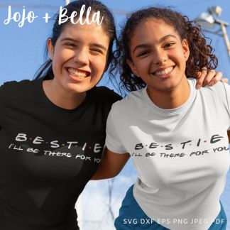 Bestie I'll Be There for you Svg - Family cut file for cricut and silhouette