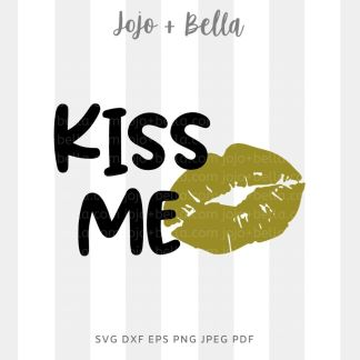Kiss me SVG - New Years cut file for Cricut and Silhouette