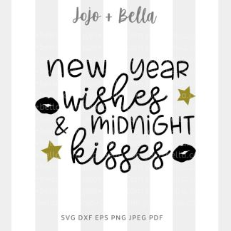 New Year Wishes and midnight kisses SVG - New Years cut file for Cricut and Silhouette