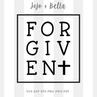 Forgiven svg for cricut, silhouette and sublimation