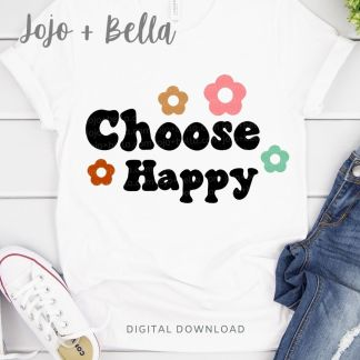Free Choose Happy Svg for Cricut and Silhouette crafting