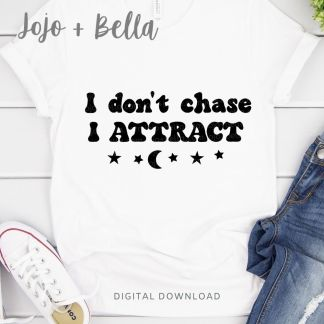 Free I don't chase I attract Svg for Cricut and Silhouette Crafting