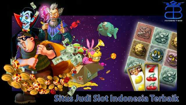 Situs Judi Slot Indonesia Terbaik