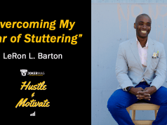 LeRon L. Barton talks about how he overcame his fear of stuttering on Hustle & Motivate, a podcast presented by JokerMag.com, the home of the underdog