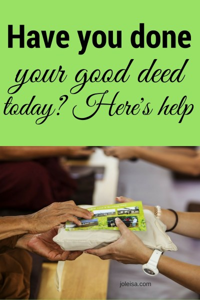 Have you done your good deed today?