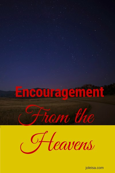 Encouragement From the Heavens
