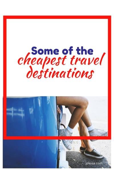 Here are Some of the Cheapest Travel Destinations