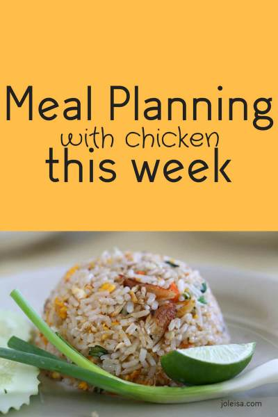 Meal Planning Featuring Chicken this Week