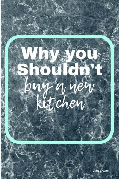 Why you Shouldn't buy a new Kitchen