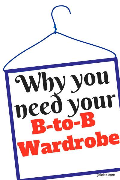 Why you Need Your B-2-B Wardrobe