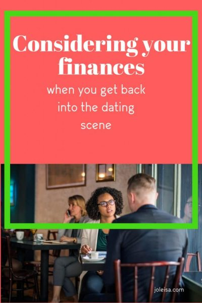 Considering your finances when you get back into the dating scene