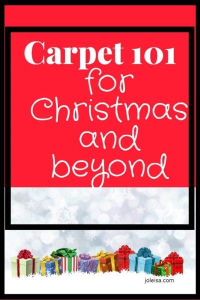 Carpet 101 for Christmas and Beyond
