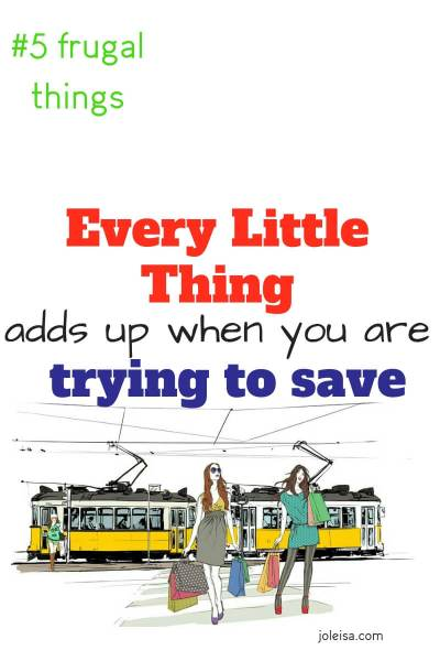 Every Little Thing Adds up When you are Trying to Save