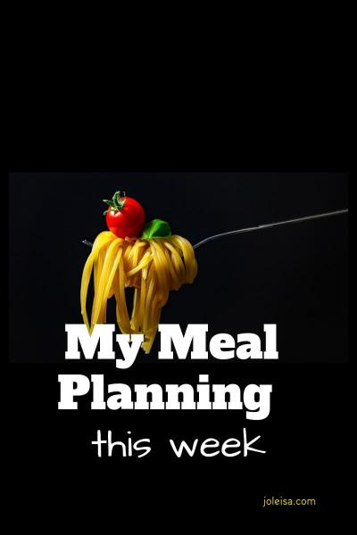 My Meal Planning This Week