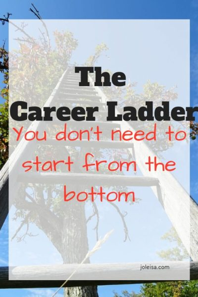 You Don't Have to Start at the Bottom of the Career Ladder