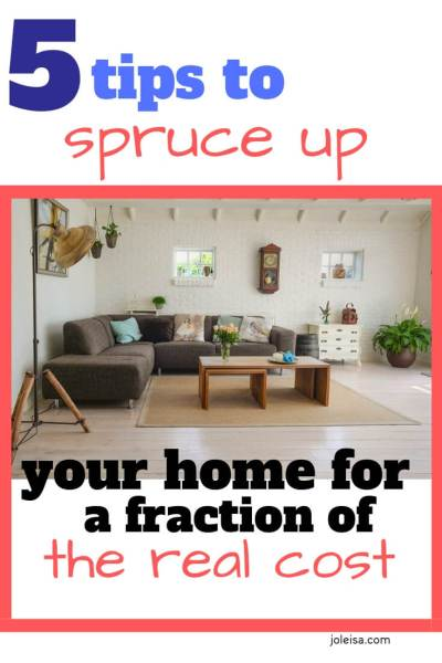 Five Tips to Spruce up Your Home This Spring/Summer for a Fraction of the Real Cost