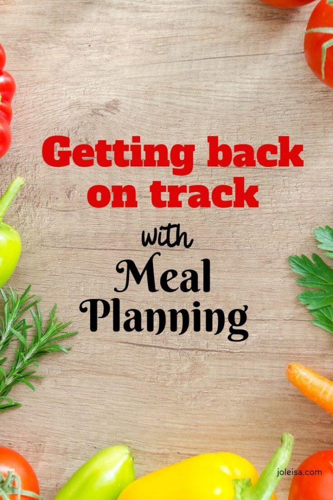getting back on track with meal planning.