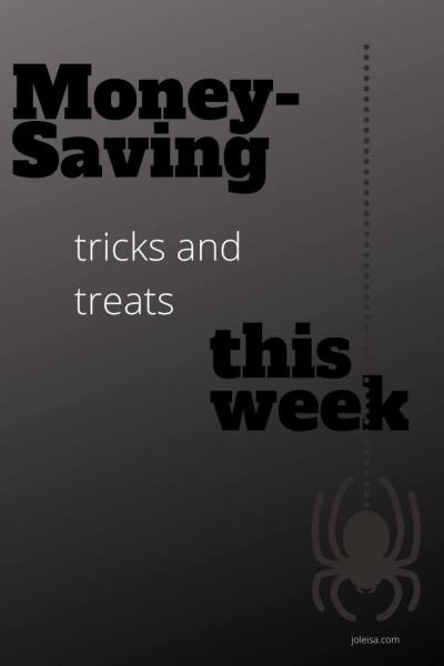 Money Saving Tricks and Treats This Week