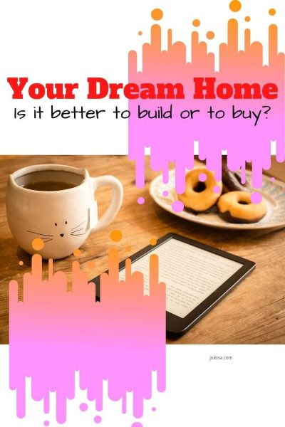 Buy or Build: Which is the Best Option to get Your Dream Home?