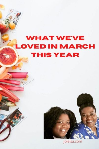 What We've Loved in March This Year